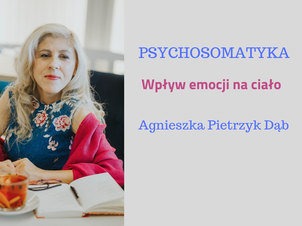Wpływ emocji na ciało.Psychosomatyka.Choroby psychosomatyczne